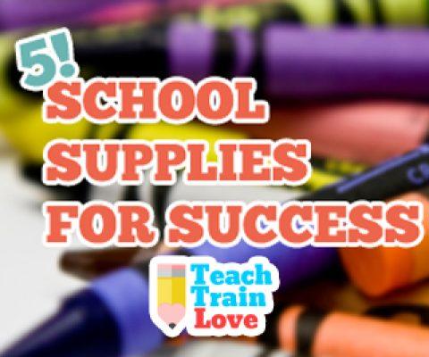 Five School Supplies for SUCCESS!