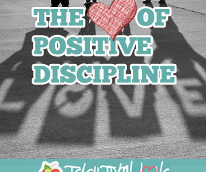 The Heart of Positive Discipline