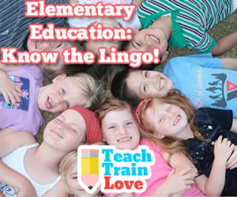Elementary Education:  Know the Lingo!