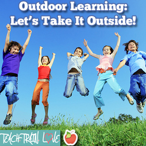 Outdoor Learning:  Let's Take It Outside!