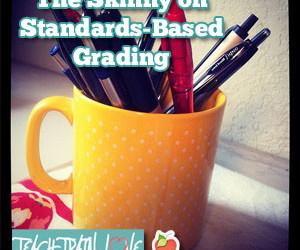 The Skinny on Standards-Based Grading