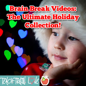 Brain Break Videos:  The Ultimate Holiday Collection!