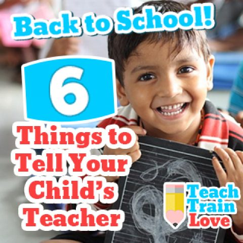Back to School:  6 Things to Tell Your Child's Teacher