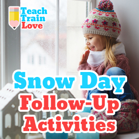Snow Day Follow-Up Activities!