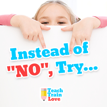 "Instead of ""NO"", Try…"
