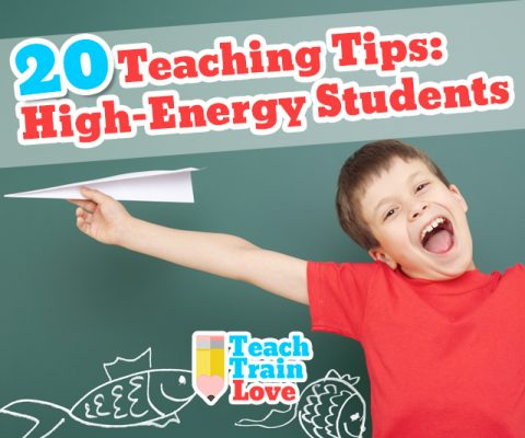 20 Teaching Tips:  High-Energy Students