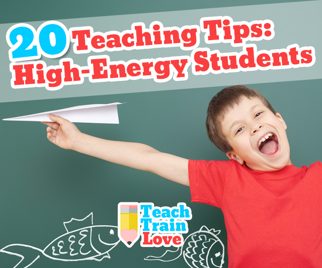 20 Teaching Tips:  High-Energy Students