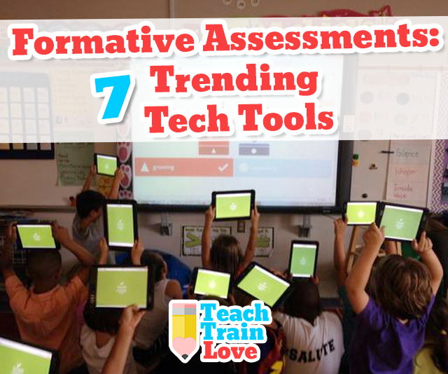Formative Assessments:  7 Trending Tech Tools