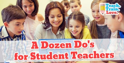 A Dozen Do's for Student Teachers