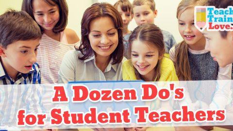 A Dozen Do's for Student Teachers