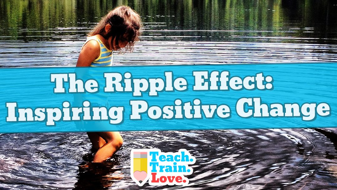The Ripple Effect: Inspiring Positive Change
