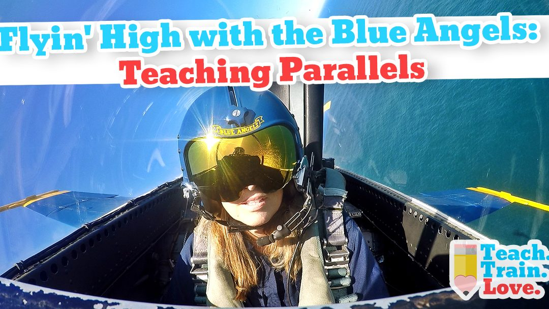 Flyin' High with the Blue Angels: Teaching Parallels